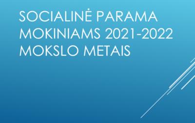 SOCIALINĖ PARAMA MOKINIAMS 2021–2022 MOKSLO METAIS